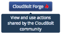 CloudBolt Forge is a source of user-contributed actions and plug-ins